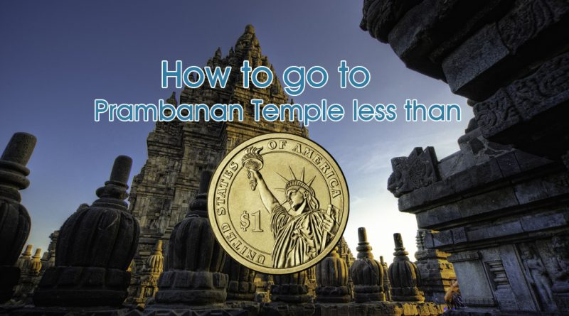How to Go to Prambanan Temple with Less than USD1 copy